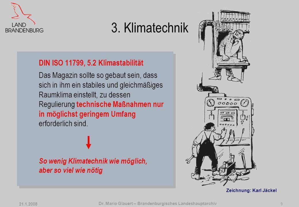 Dr. Mario Glauert – Brandenburgisches Landeshauptarchiv 21.1.2008 8 2. Klimakonstanz über den Raum Sonderklimazonen vermeiden Luftzirkulation schwieri