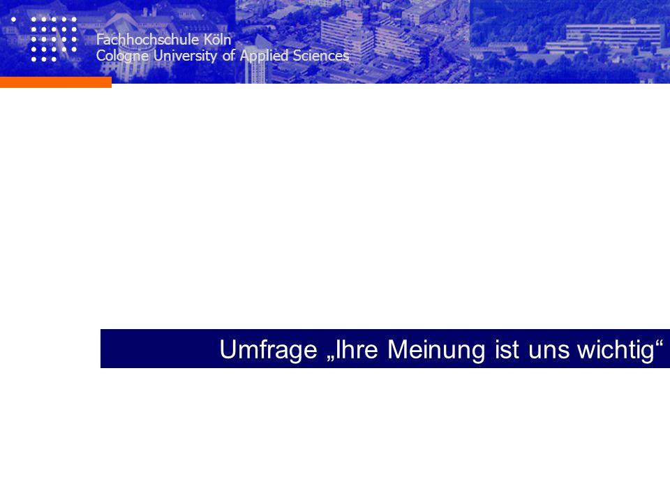 Fachhochschule Köln Cologne University of Applied Sciences Inhalt Informationen über die Rückläufe Einzelauswertung der Themen Auswertung der Umfrage Überblick über die Anmerkungen Bewertung der Ergebnisse Maßnahmen Besprechung des weiteren Vorgehens