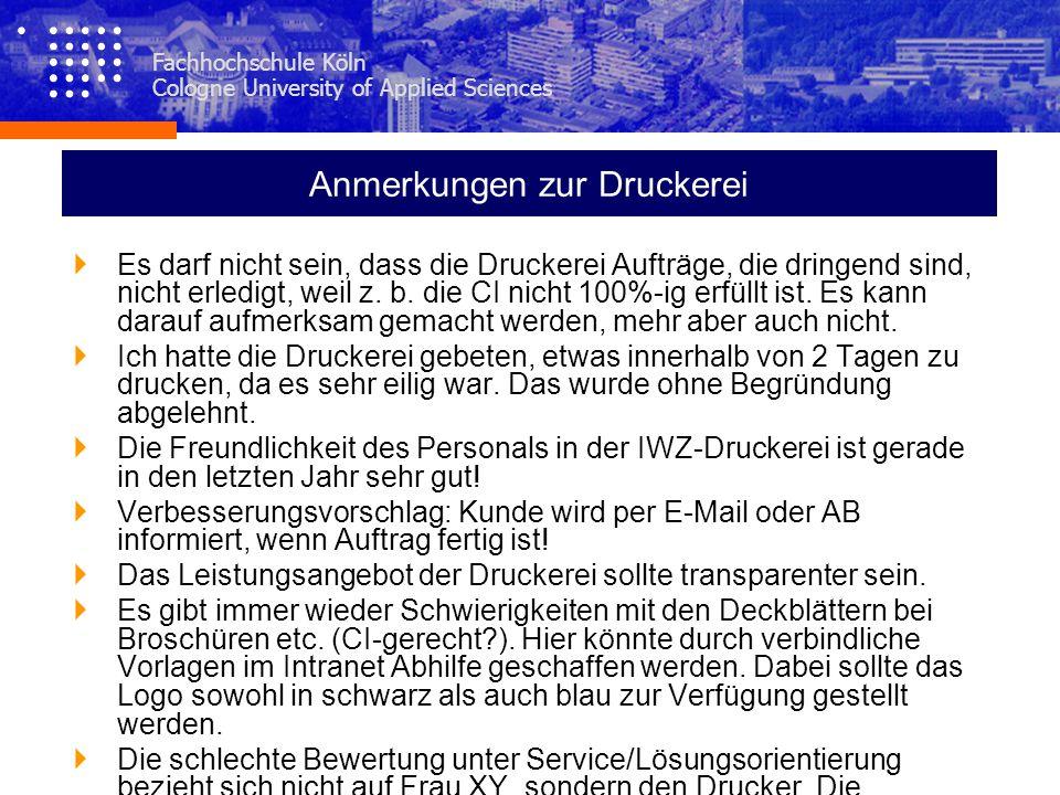 Fachhochschule Köln Cologne University of Applied Sciences Anmerkungen zur Druckerei Es darf nicht sein, dass die Druckerei Aufträge, die dringend sin