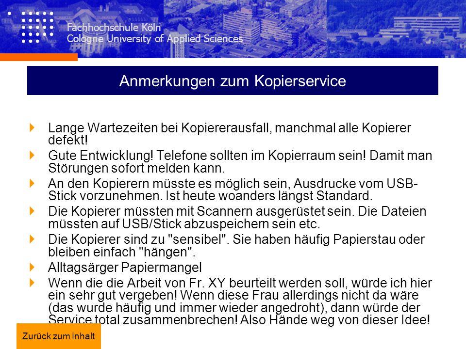 Fachhochschule Köln Cologne University of Applied Sciences Anmerkungen zum Kopierservice Lange Wartezeiten bei Kopiererausfall, manchmal alle Kopierer