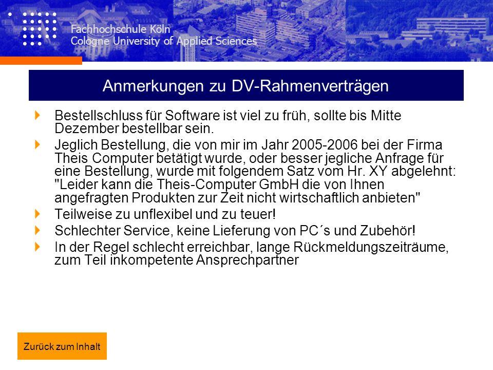 Fachhochschule Köln Cologne University of Applied Sciences Anmerkungen zu DV-Rahmenverträgen Bestellschluss für Software ist viel zu früh, sollte bis
