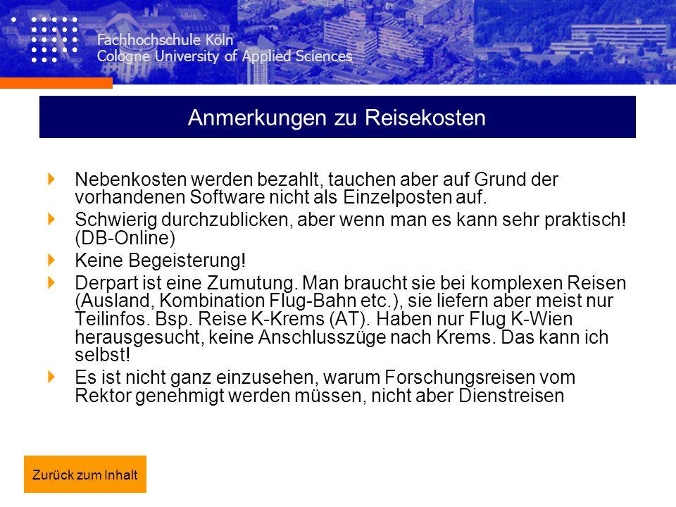 Fachhochschule Köln Cologne University of Applied Sciences Anmerkungen zu Reisekosten Nebenkosten werden bezahlt, tauchen aber auf Grund der vorhanden