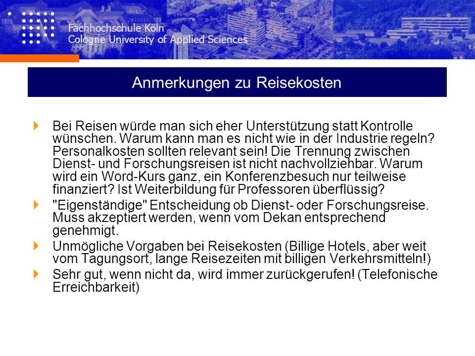 Fachhochschule Köln Cologne University of Applied Sciences Anmerkungen zu Reisekosten Bei Reisen würde man sich eher Unterstützung statt Kontrolle wün