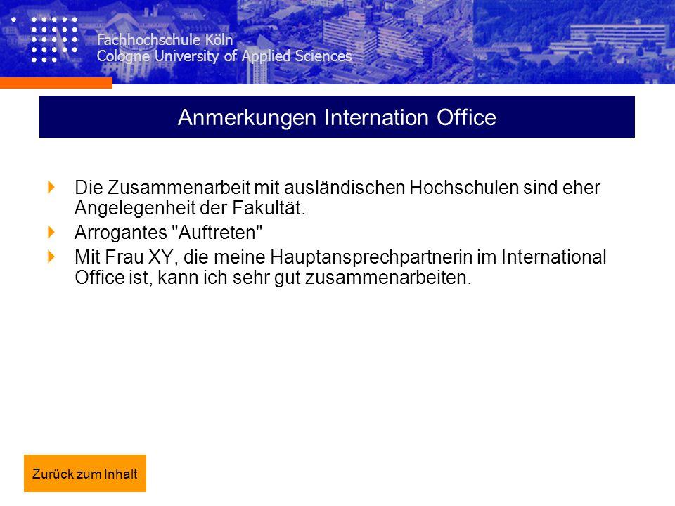 Fachhochschule Köln Cologne University of Applied Sciences Anmerkungen Internation Office Die Zusammenarbeit mit ausländischen Hochschulen sind eher A