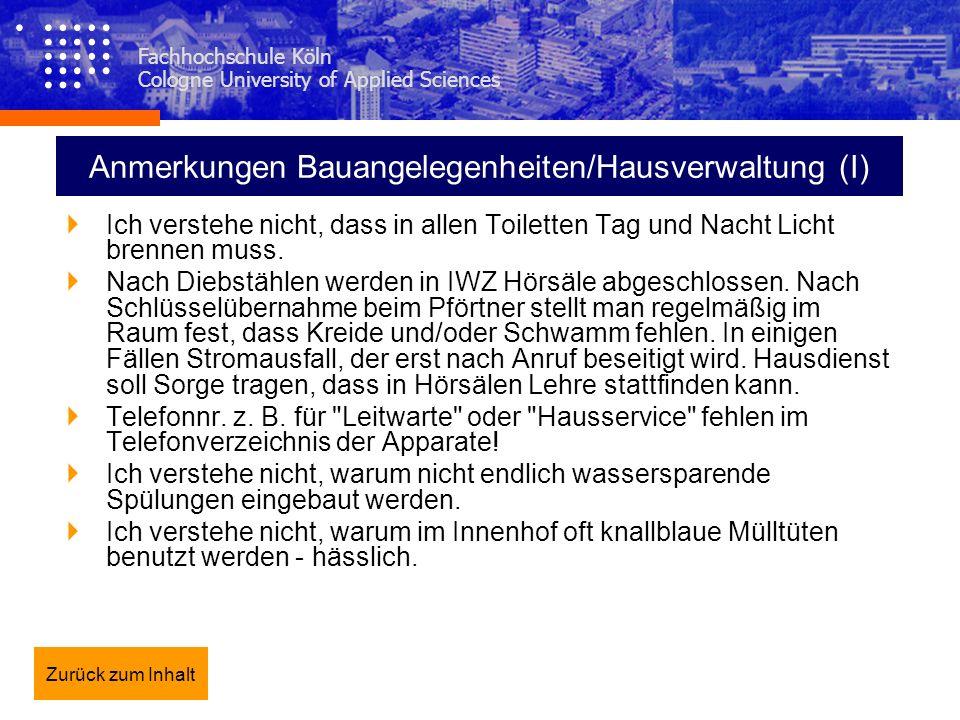 Fachhochschule Köln Cologne University of Applied Sciences Anmerkungen Bauangelegenheiten/Hausverwaltung (I) Ich verstehe nicht, dass in allen Toilett