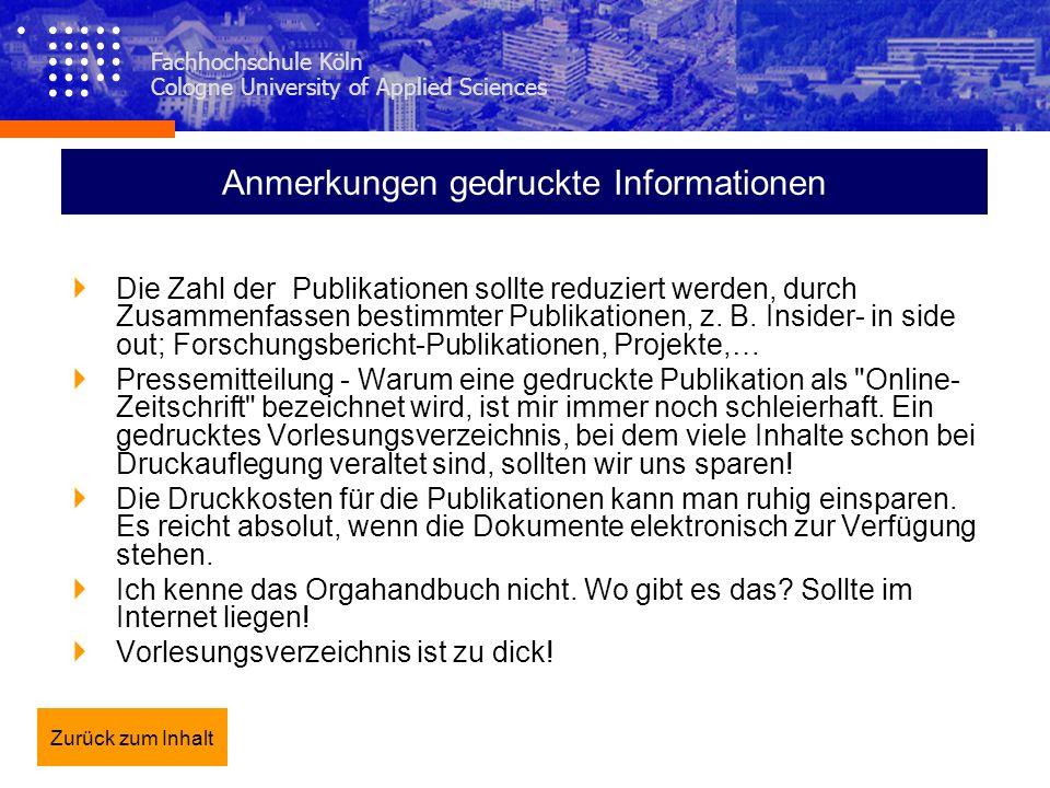 Fachhochschule Köln Cologne University of Applied Sciences Anmerkungen gedruckte Informationen Die Zahl der Publikationen sollte reduziert werden, dur