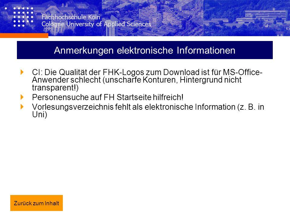 Fachhochschule Köln Cologne University of Applied Sciences Anmerkungen elektronische Informationen CI: Die Qualität der FHK-Logos zum Download ist für