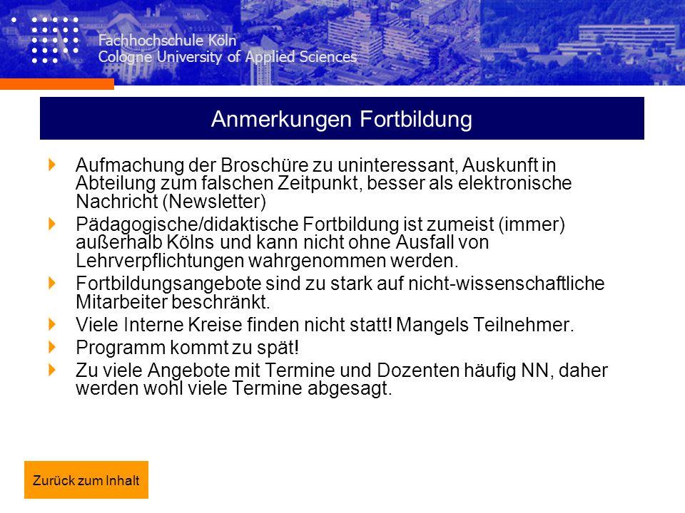 Fachhochschule Köln Cologne University of Applied Sciences Anmerkungen Fortbildung Aufmachung der Broschüre zu uninteressant, Auskunft in Abteilung zu