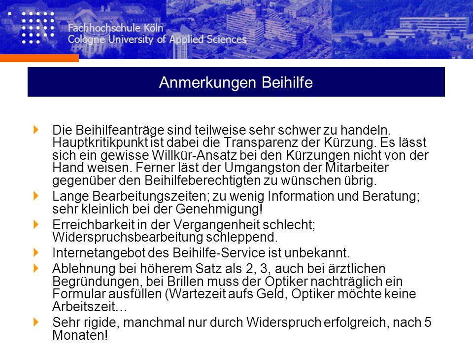 Fachhochschule Köln Cologne University of Applied Sciences Anmerkungen Beihilfe Die Beihilfeanträge sind teilweise sehr schwer zu handeln. Hauptkritik