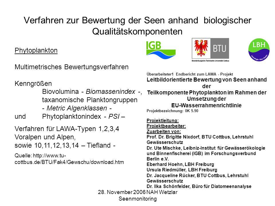 28. November 2006 NAH Wetzlar Seenmonitoring Verfahren zur Bewertung der Seen anhand biologischer Qualitätskomponenten Überarbeiteter1 Endbericht zum