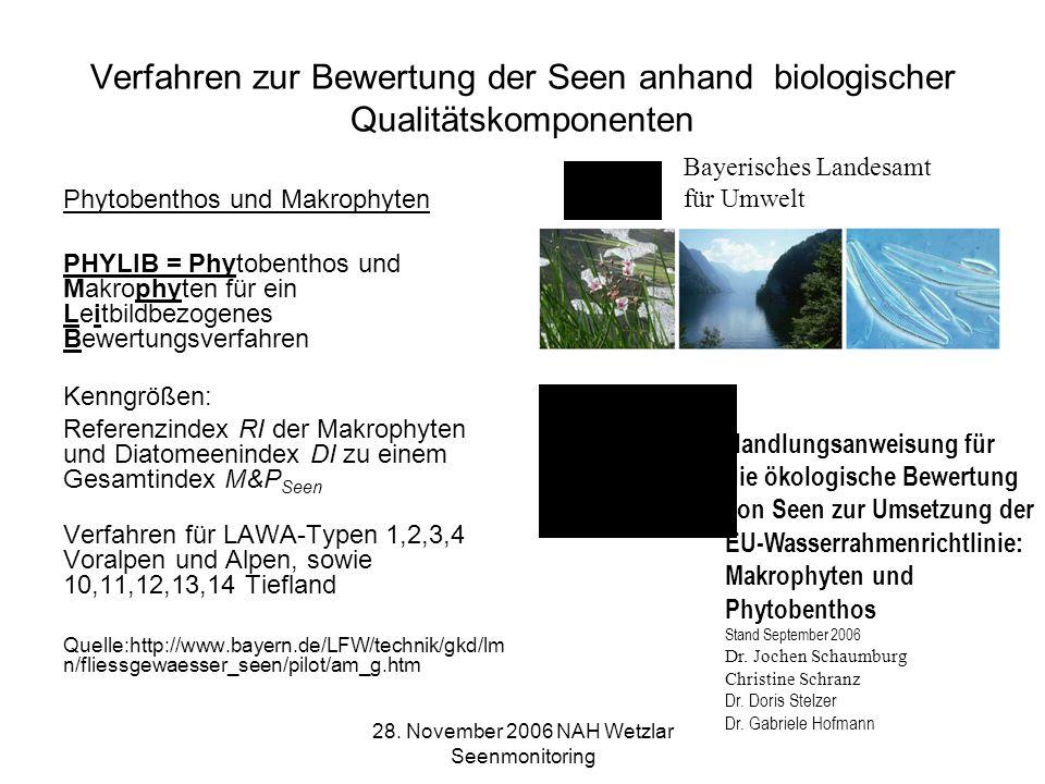 28. November 2006 NAH Wetzlar Seenmonitoring Verfahren zur Bewertung der Seen anhand biologischer Qualitätskomponenten Phytobenthos und Makrophyten PH