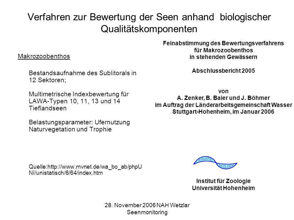 28. November 2006 NAH Wetzlar Seenmonitoring Verfahren zur Bewertung der Seen anhand biologischer Qualitätskomponenten Makrozoobenthos Bestandsaufnahm