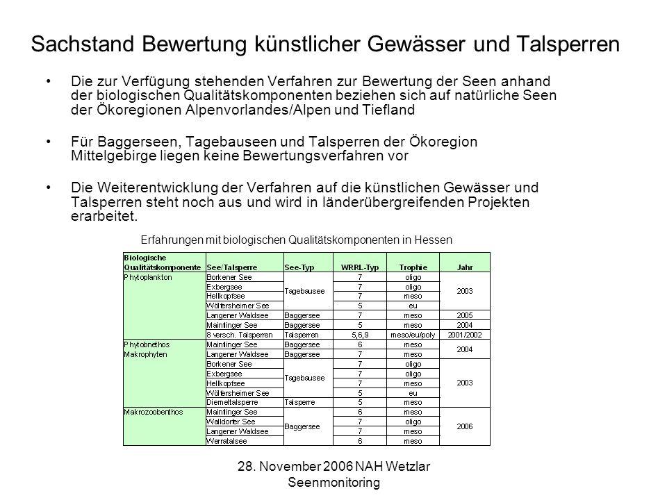 28. November 2006 NAH Wetzlar Seenmonitoring Sachstand Bewertung künstlicher Gewässer und Talsperren Die zur Verfügung stehenden Verfahren zur Bewertu