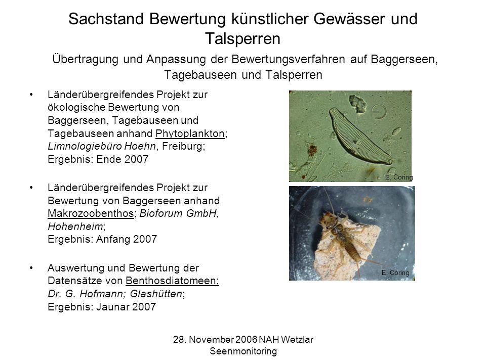 28. November 2006 NAH Wetzlar Seenmonitoring Sachstand Bewertung künstlicher Gewässer und Talsperren Übertragung und Anpassung der Bewertungsverfahren