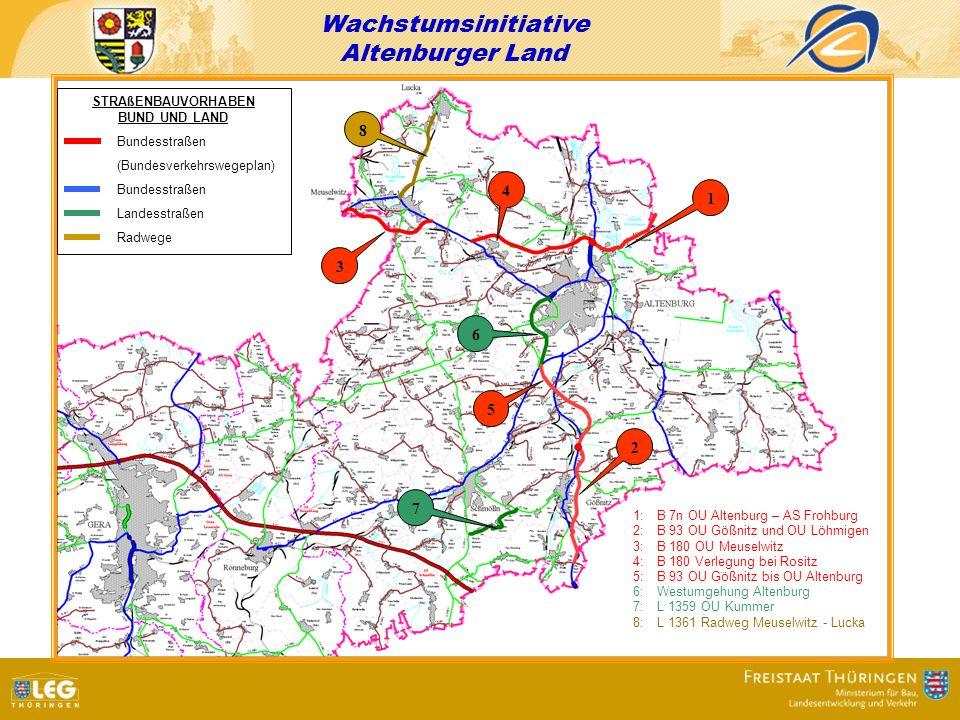 Wachstumsinitiative Altenburger Land STRAßENBAUVORHABEN BUND UND LAND Bundesstraßen (Bundesverkehrswegeplan) Bundesstraßen Landesstraßen Radwege 1 1:B