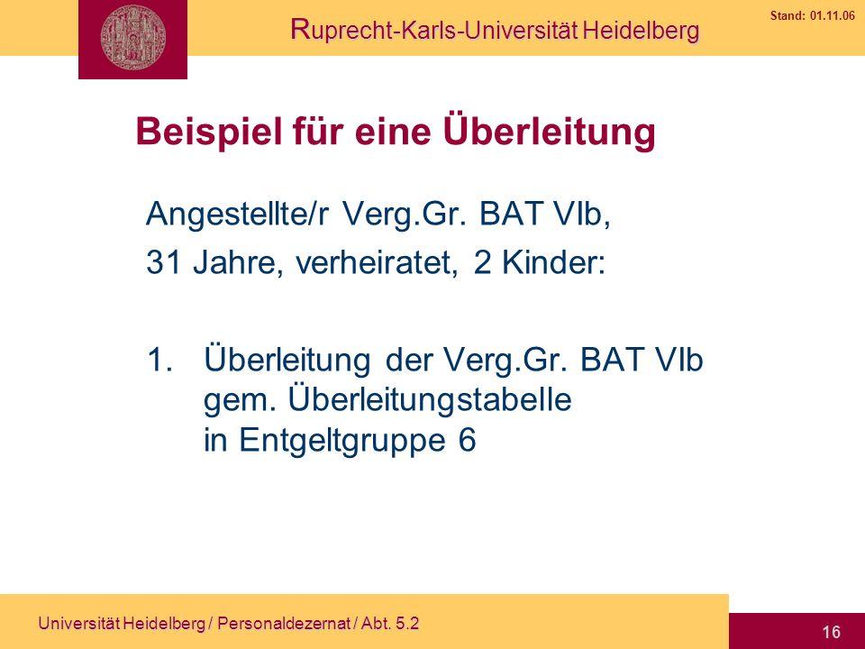 R uprecht-Karls-Universität Heidelberg Stand: 01.11.06 Universität Heidelberg / Personaldezernat / Abt.