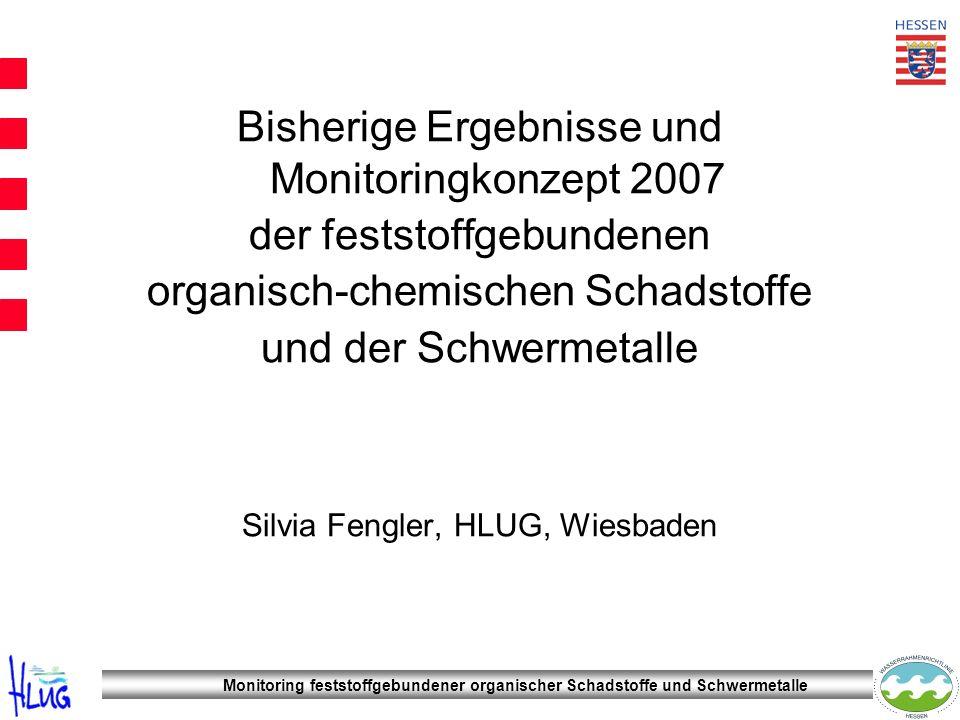 Monitoring feststoffgebundener organischer Schadstoffe und Schwermetalle Bisherige Ergebnisse und Monitoringkonzept 2007 der feststoffgebundenen organ