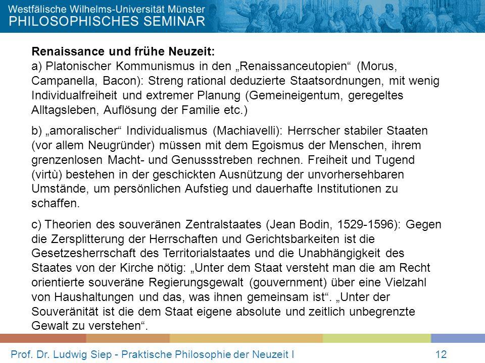 Prof. Dr. Ludwig Siep - Praktische Philosophie der Neuzeit I12 Renaissance und frühe Neuzeit: a) Platonischer Kommunismus in den Renaissanceutopien (M