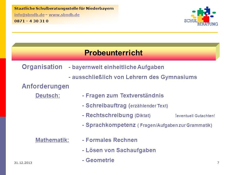 31.12.20137 Staatliche Schulberatungsstelle für Niederbayern info@sbndb.deinfo@sbndb.de – www.sbndb.dewww.sbndb.de 0871 – 4 30 31 0 Probeunterricht Or