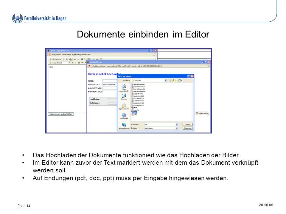 20.10.08 Folie 14 Das Hochladen der Dokumente funktioniert wie das Hochladen der Bilder.