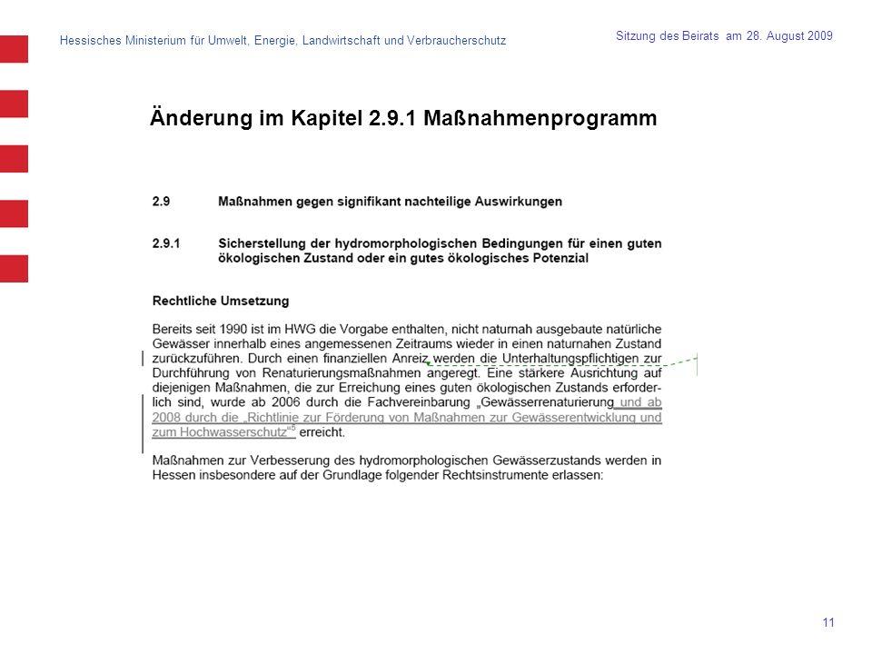 Hessisches Ministerium für Umwelt, Energie, Landwirtschaft und Verbraucherschutz 11 Sitzung des Beirats am 28. August 2009 Änderung im Kapitel 2.9.1 M