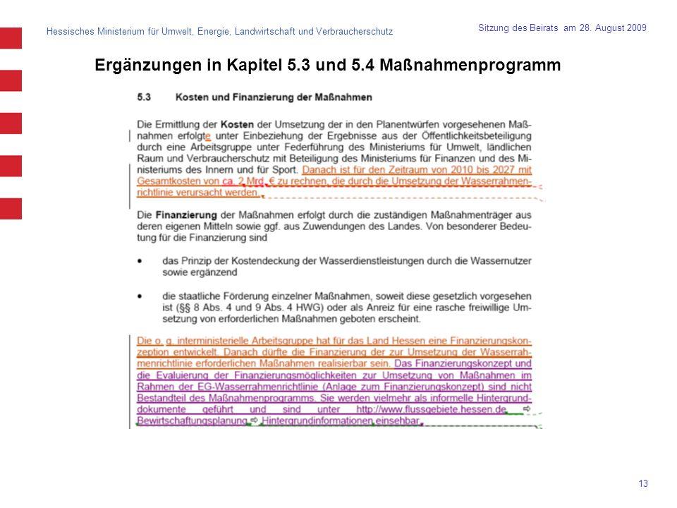 Hessisches Ministerium für Umwelt, Energie, Landwirtschaft und Verbraucherschutz 13 Sitzung des Beirats am 28. August 2009 Ergänzungen in Kapitel 5.3