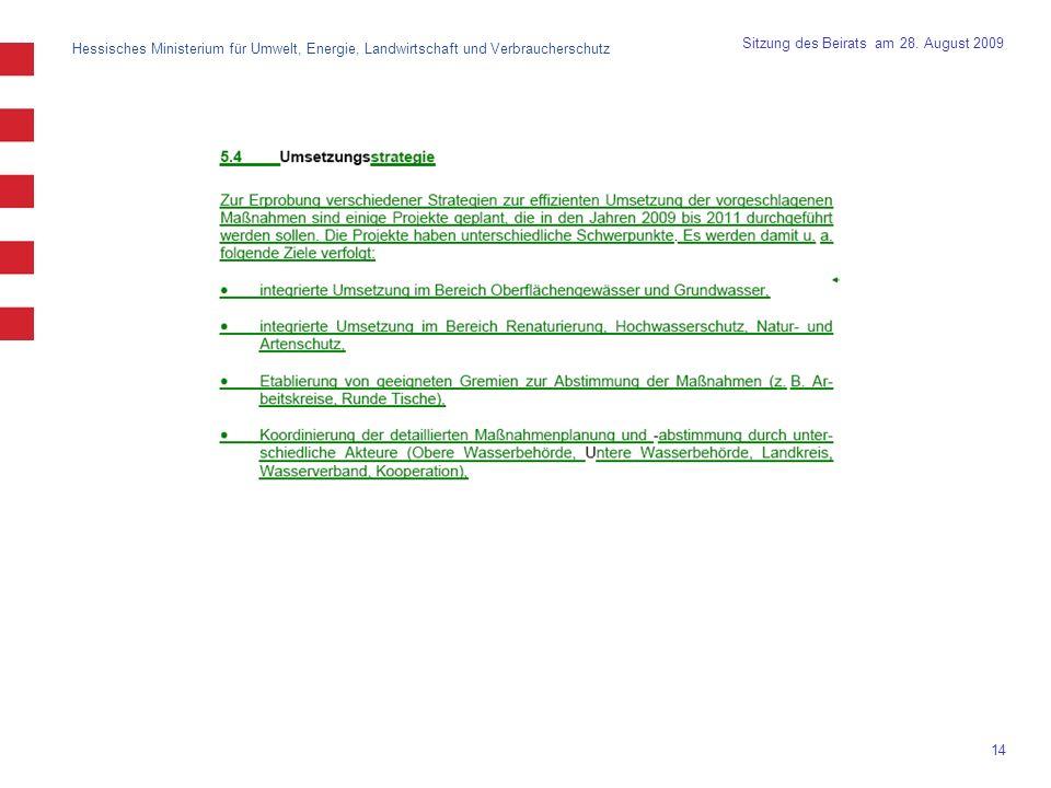 Hessisches Ministerium für Umwelt, Energie, Landwirtschaft und Verbraucherschutz 14 Sitzung des Beirats am 28. August 2009