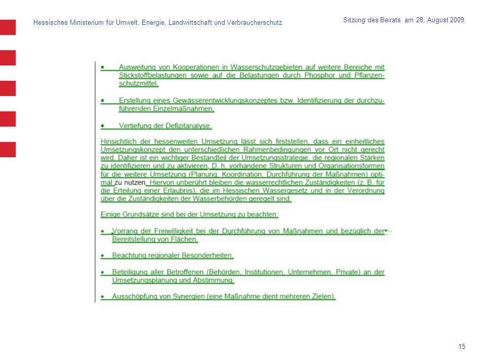 Hessisches Ministerium für Umwelt, Energie, Landwirtschaft und Verbraucherschutz 15 Sitzung des Beirats am 28. August 2009