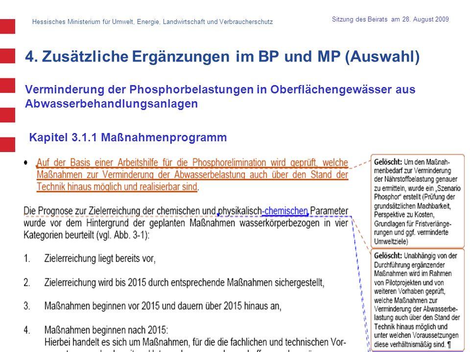 Hessisches Ministerium für Umwelt, Energie, Landwirtschaft und Verbraucherschutz 17 Sitzung des Beirats am 28. August 2009 Verminderung der Phosphorbe