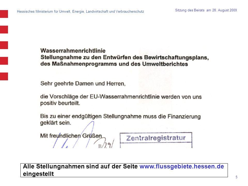 Hessisches Ministerium für Umwelt, Energie, Landwirtschaft und Verbraucherschutz 5 Sitzung des Beirats am 28. August 2009 Alle Stellungnahmen sind auf