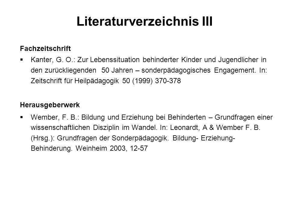 Literaturverzeichnis III Fachzeitschrift Kanter, G. O.: Zur Lebenssituation behinderter Kinder und Jugendlicher in den zurückliegenden 50 Jahren – son