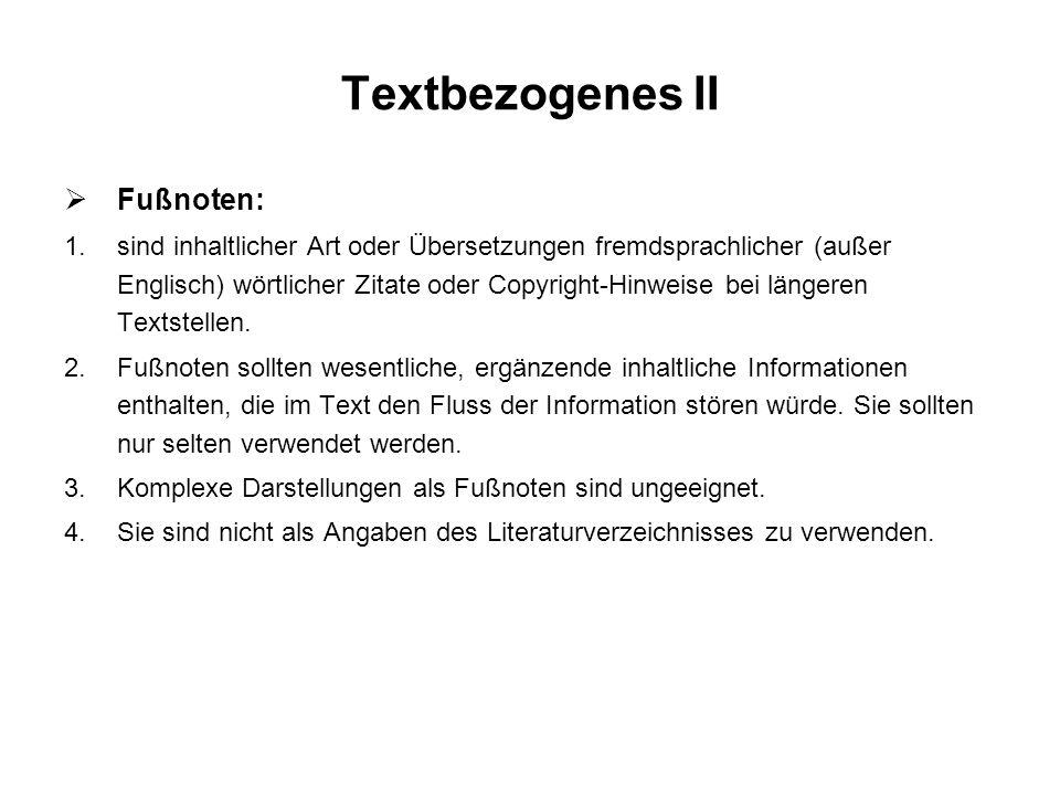 Textbezogenes II Fußnoten: 1.sind inhaltlicher Art oder Übersetzungen fremdsprachlicher (außer Englisch) wörtlicher Zitate oder Copyright-Hinweise bei