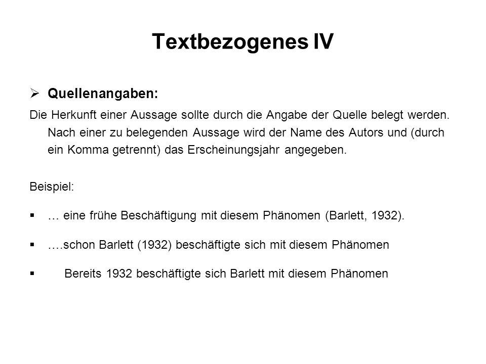 Textbezogenes IV Quellenangaben: Die Herkunft einer Aussage sollte durch die Angabe der Quelle belegt werden. Nach einer zu belegenden Aussage wird de