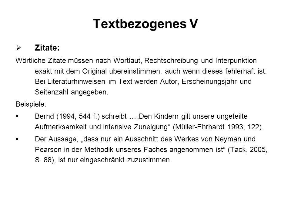 Textbezogenes V Zitate: Wörtliche Zitate müssen nach Wortlaut, Rechtschreibung und Interpunktion exakt mit dem Original übereinstimmen, auch wenn dies