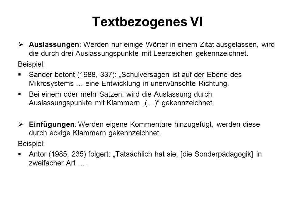 Textbezogenes VI Auslassungen: Werden nur einige Wörter in einem Zitat ausgelassen, wird die durch drei Auslassungspunkte mit Leerzeichen gekennzeichn