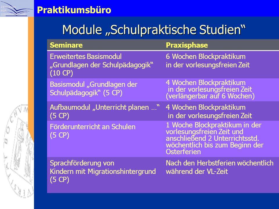 Praktikumsbüro Module Schulpraktische Studien SeminarePraxisphase Erweitertes Basismodul Grundlagen der Schulpädagogik (10 CP) 6 Wochen Blockpraktikum