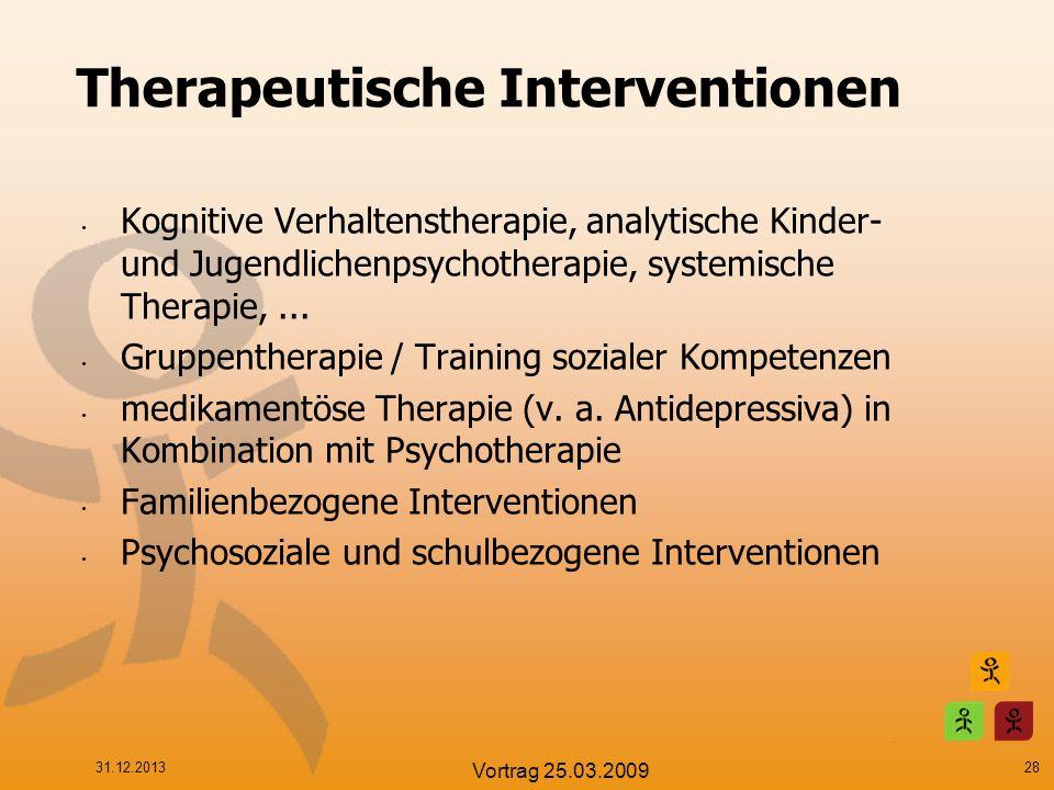 Therapeutische Interventionen Kognitive Verhaltenstherapie, analytische Kinder- und Jugendlichenpsychotherapie, systemische Therapie,... Gruppentherap