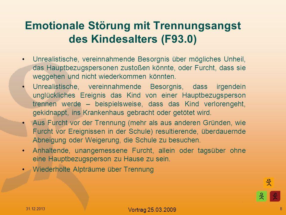 Emotionale Störung mit Trennungsangst des Kindesalters (F93.0) Unrealistische, vereinnahmende Besorgnis über mögliches Unheil, das Hauptbezugspersonen