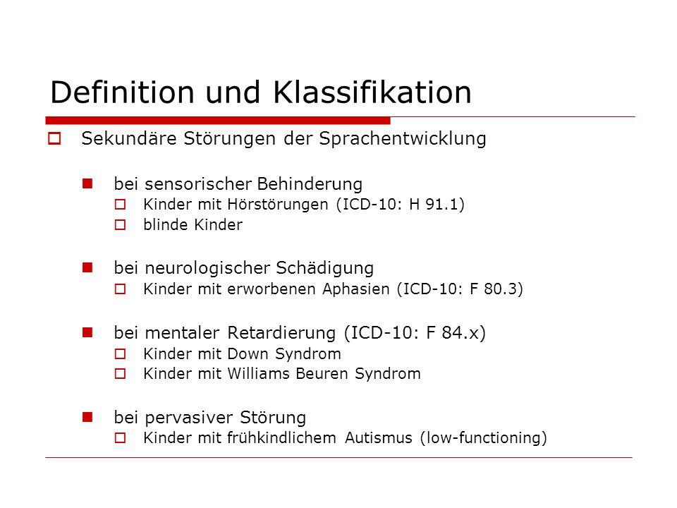 Definition und Klassifikation Sekundäre Störungen der Sprachentwicklung bei sensorischer Behinderung Kinder mit Hörstörungen (ICD-10: H 91.1) blinde K