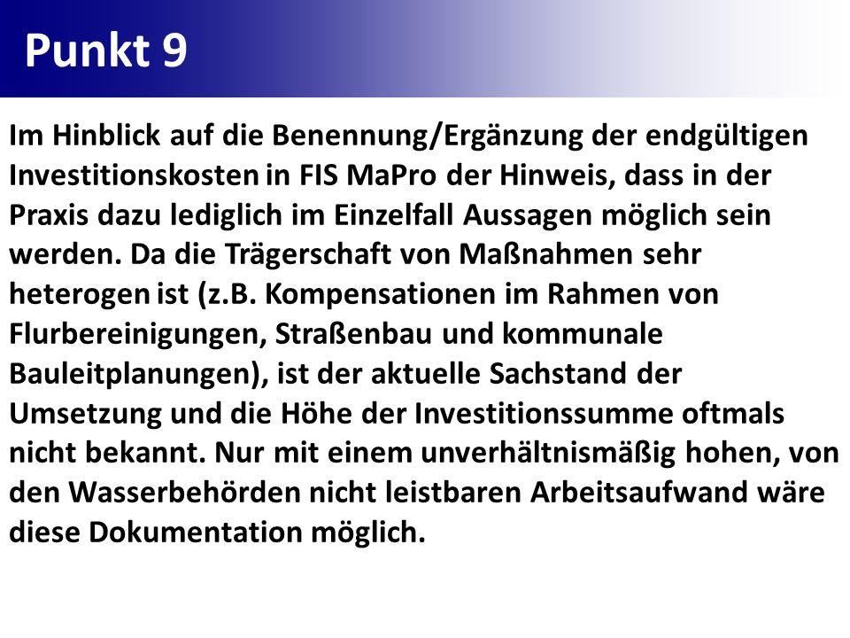 Punkt 9 Im Hinblick auf die Benennung/Ergänzung der endgültigen Investitionskosten in FIS MaPro der Hinweis, dass in der Praxis dazu lediglich im Einz