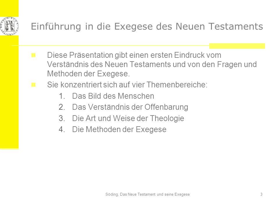 Söding, Das Neue Testament und seine Exegese3 Einführung in die Exegese des Neuen Testaments Diese Präsentation gibt einen ersten Eindruck vom Verstän