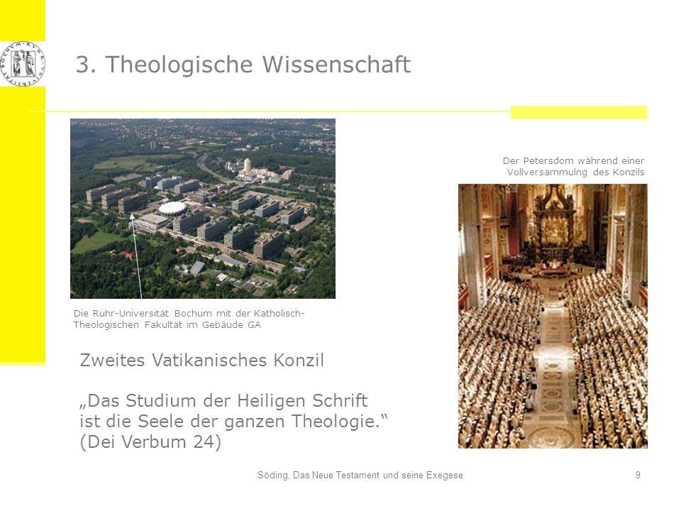 Söding, Das Neue Testament und seine Exegese9 3. Theologische Wissenschaft Zweites Vatikanisches Konzil Das Studium der Heiligen Schrift ist die Seele