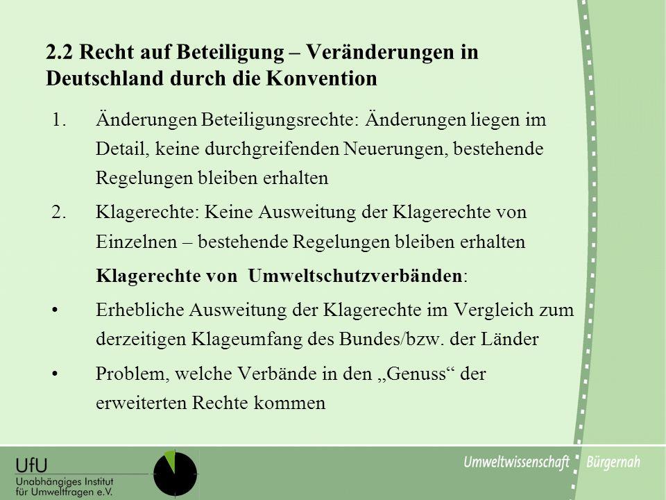 2.2 Recht auf Beteiligung – Veränderungen in Deutschland durch die Konvention 1.Änderungen Beteiligungsrechte: Änderungen liegen im Detail, keine durc