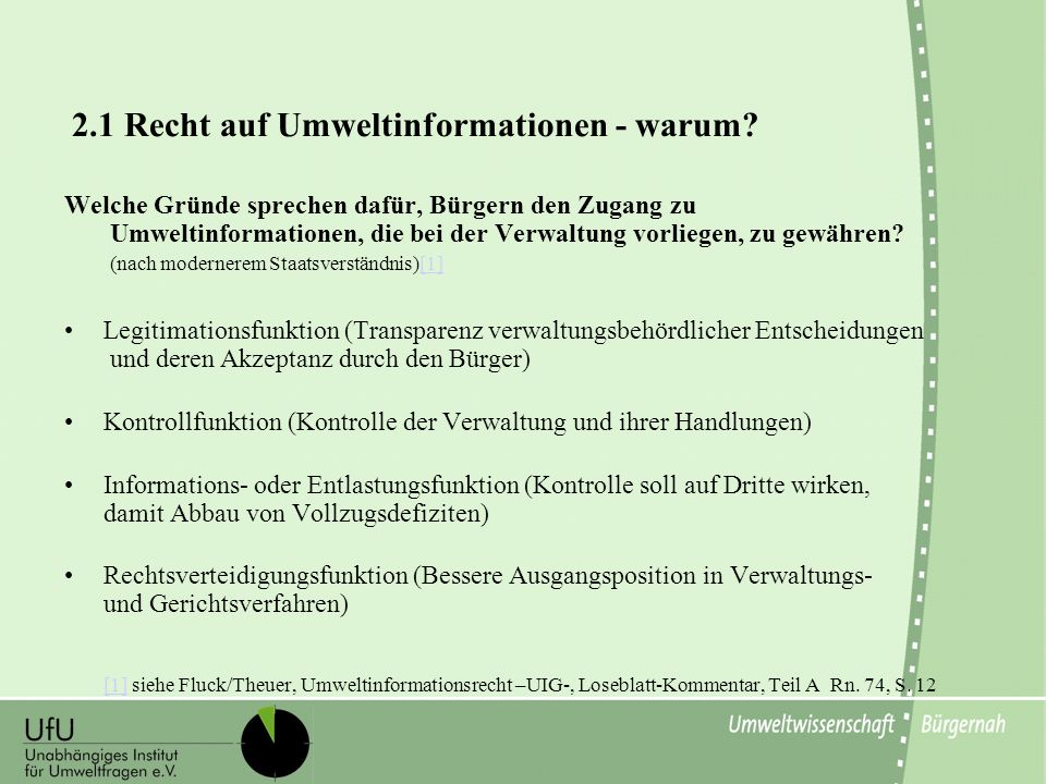 2.1 Recht auf Umweltinformationen - warum? Welche Gründe sprechen dafür, Bürgern den Zugang zu Umweltinformationen, die bei der Verwaltung vorliegen,