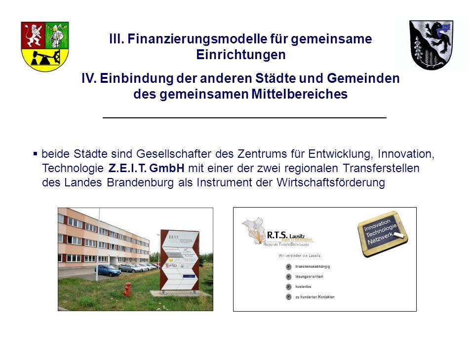 beide Städte sind Gesellschafter des Zentrums für Entwicklung, Innovation, Technologie Z.E.I.T. GmbH mit einer der zwei regionalen Transferstellen des