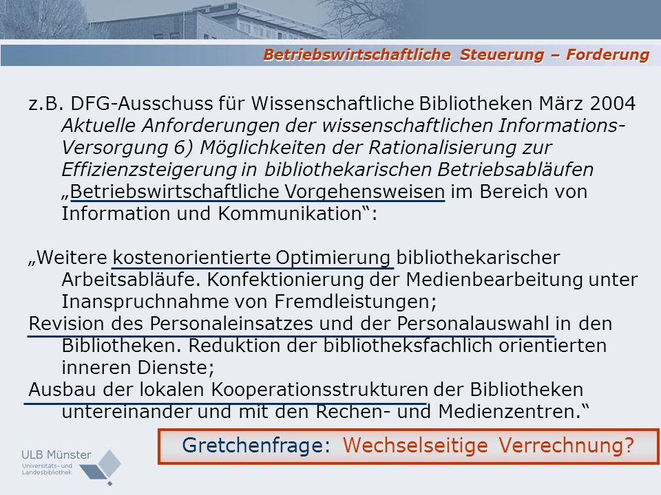 z.B. DFG-Ausschuss für Wissenschaftliche Bibliotheken März 2004 Aktuelle Anforderungen der wissenschaftlichen Informations- Versorgung 6) Möglichkeite