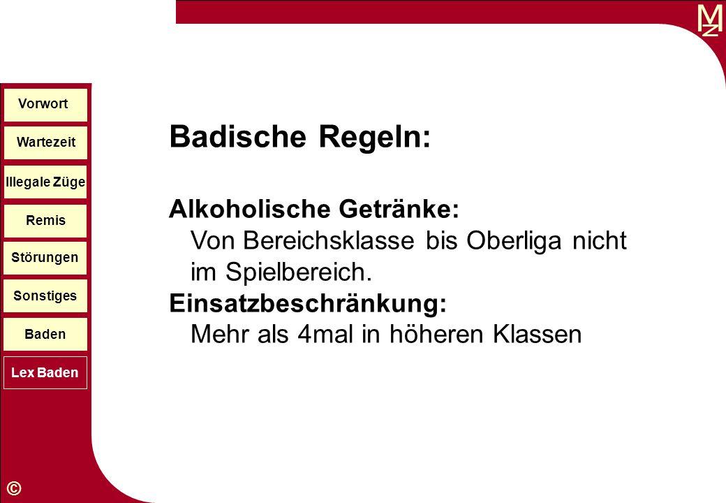 M © Wartezeit Illegale Züge Störungen Sonstiges Baden Lex Baden Vorwort Remis Badische Regeln: Alkoholische Getränke: Von Bereichsklasse bis Oberliga