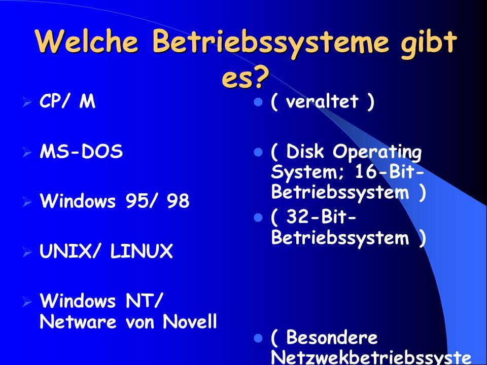 Welche Betriebssysteme gibt es.