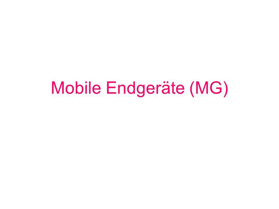 Mobile Endgeräte Mobile Endgeräte sollen es dem Nutzer ermöglichen, Dienste über drahtlose Netzwerke lokal ausführen zu können.