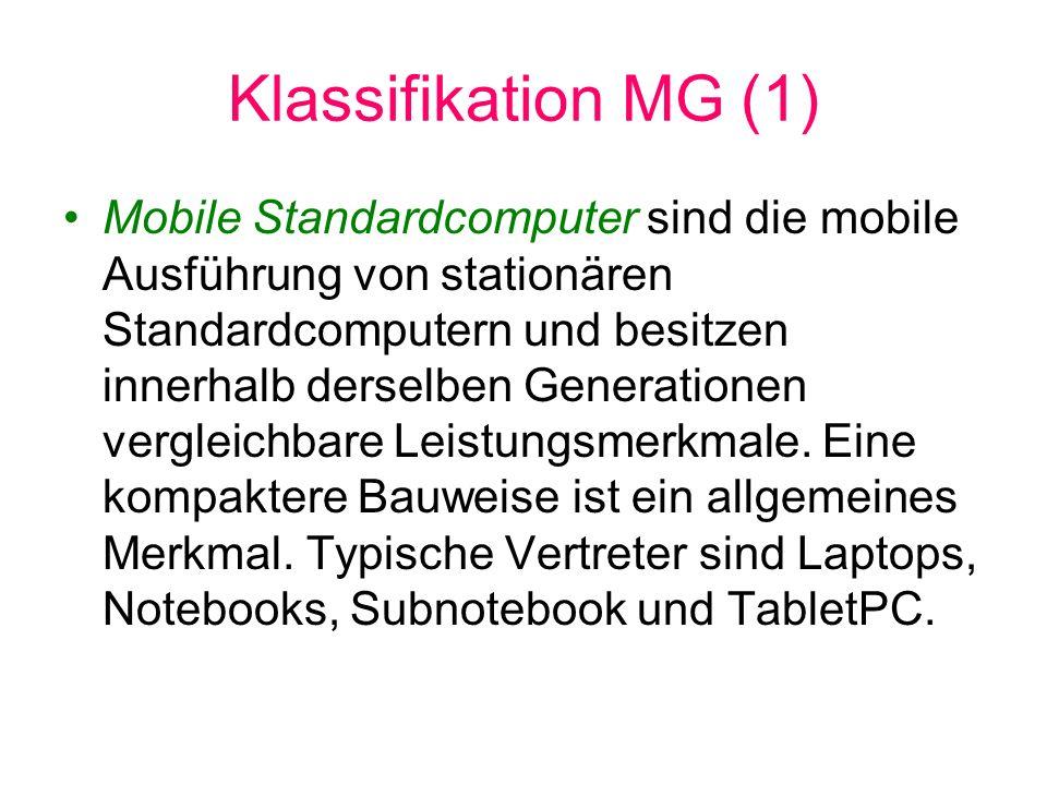 Klassifikation MG (1) Mobile Standardcomputer sind die mobile Ausführung von stationären Standardcomputern und besitzen innerhalb derselben Generation